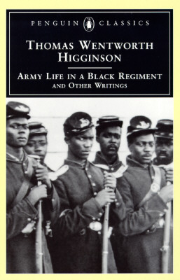 Army Life in a Black Regiment By Higginson, Thomas Wentworth/ Madison, R. D. (INT)