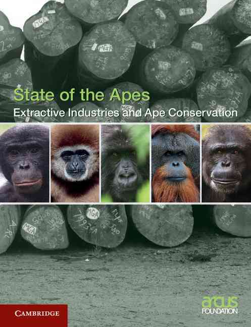 Extractive Industries and Ape Conservation By Arcus Foundation (COR)/ White, Alison (EDT)/ Lanjouw, Annette (EDT)