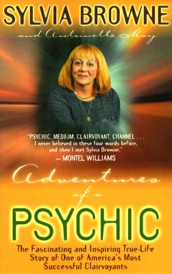 Adventures of a Psychic By Browne, Sylvia/ May, Antoinette